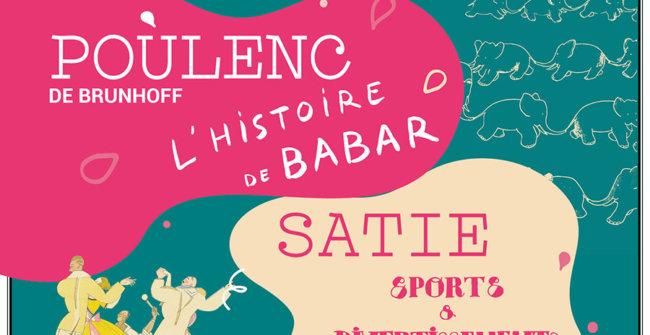 Poulenc : Babar et Satie